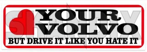 Aufkleber Love Your Volvo, But Drive It Like You Hate It  (1050917) - Volvo universal - aufkleber love your volvo but drive it like you hate it autoaufkleber funaufkleber fun aufkleber kleber sticker Hausmarke 125 125mm 40 40mm but drive hate it like love mm volvo volvo  you your